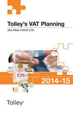 Tolley's VAT Planning 2014-15 (Part of the Tolley's Tax Planning Series) - Alex Millar