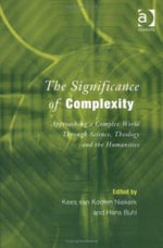The Significance of Complexity : Approaching a Complex World Through Science, Theology and the Humanities - Kees van Kooten Niekerk