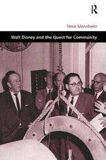 Walt Disney and the Quest for Community : An Illustrated History - Steve Mannheim