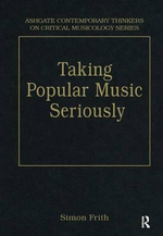 Taking Popular Music Seriously : Selected Essays - Simon Frith