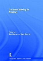 Decision Making in Aviation : Critical Essays on Human Factors in Aviation