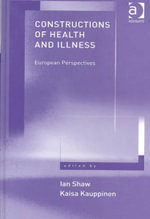 Constructions of Health and Illness : European Perspectives - Kaisa Kauppinen