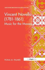 Vincent Novello (1781-1861) : Music for the Masses - Fiona Palmer