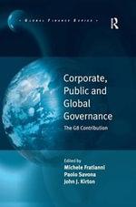 Governing Globalization : Corporate Public and G8 Governance - John J Kirton