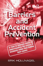 Barriers and Accident Prevention : Or How to Improve Safety by Understanding the Nature of Accidents Rather Than Finding Their Causes - Erik Hollnagel