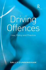 Driving Offences : Law, Policy and Practice - Sally Cunningham