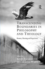 Transcending Boundaries in Philosophy and Theology : Reason, Meaning and Experience