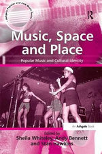 Music, Space and Place : Popular Music and Cultural Identity