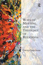 Ways of Meeting and the Theology of Religions - David Cheetham