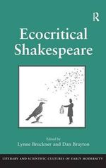 Ecocritical Shakespeare - Lynne Bruckner