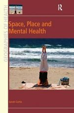 Space, Place and Mental Health - Sarah Curtis