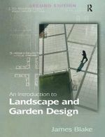 An Introduction to Landscape and Garden Design and Practice - James Blake