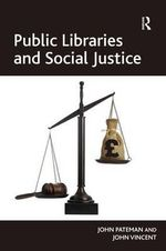 Public Libraries and Social Justice - John Pateman