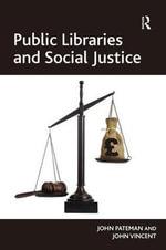 Public Libraries and Social Justice - John Pateman
