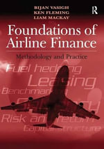 Foundations of Airline Finance : Methodology and Practice - Bijan Vasigh