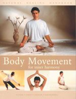 Body Movement for Inner Harmony : Natural Healing Handbook - Mark Evans
