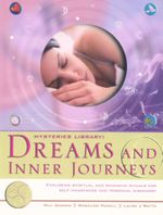 Dreams and Inner Journeys : Exploring Spiritual and Shamanic Rituals for Self-Awareness and Personal Discovery - William Adcock