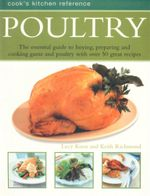 Poultry : Cook's Kitchen reference : The essential guide to buying, preparing and cooking game and poultry with over 50 great recipes - Lucy Knox