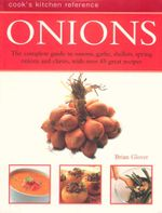 Onions  : Cook's Kitchen Reference  - Brian Glover
