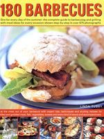 180 Barbecues : The Complete Guide To Barbecuing And Grilling - Linda Tubby