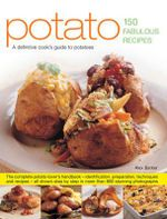 Potato : A definitive cook's guide to potatoes - Alex Barker