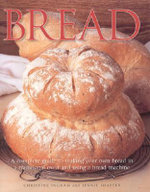 Bread : Get the Best Out of Your Bread Machine with 50 Ide... - Jennie Shapter