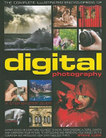 Digital Photography : The Complete Illustrated Encyclopedia of Digital Photography: A Step-By-Step Guide - Steve Luck