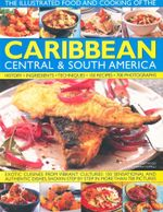 The Illustrated Food and Cooking of the Caribbean, Central and South America : History - Ingredients - Techniques - 150 Recipes - 700 Photographs - Jenni Fleetwood