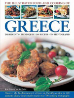 The Illustrated Food and Cooking of Greece : Discover the Mediterranean's Vibrant and Healthy Cuisine in 160 Authentic Dishes, Shown Step-by-step in Over 700 Inspiring Photographs - Jan Cutler