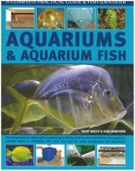 Aquariums and Aquarium Fish : A Complete Practical Guide and Fish Identifier - Mary Bailey