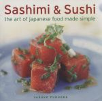 Sashimi & Sushi : the Art of Japanese Food Made Simple - Yasuko Fukuoka