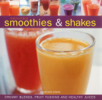 Irresistible Smoothies & Shakes : Creamy Blends, Fruit Fusions and Healthy Juices - Susannah Blake