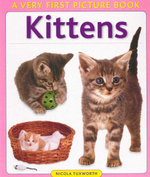 Kittens : A Very First Picture Book - Nicola Tuxworth