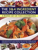 Cooking with Just 3 & 4 Ingredients : a Box Set of Two Cookbooks : Over 450 Fantastic Easy Recipes That Use Only Three or Four Ingredients, All Shown Step by Step in 1550 Photographs - Jenny White