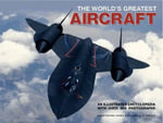 The World's Greatest Aircraft : An Illustrated Encyclopedia with More That 900 Photographs and Illustrations - Christopher Chant