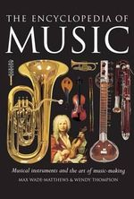 The Encyclopedia of Music : Musical Instruments and the Art of Music-making - Max Wade-Matthews