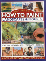 Painting Box: How to Paint Landscapes & Figures : Sea, Mountains, Sky, Portraits, Models : a Box Set of Two Practical Books - Sarah Hoggett
