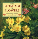 The Language of Flowers : An Anthology of Flowers in Paintings, Prose and Poetry - Christine O'Brien