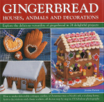 Gingerbread : Houses, Animals and Decorations - Joanna Farrow