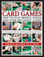 Card Games : How to Play Bridge, Poker and Over 200 Family Games - Trevor Sippets