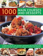 1000 Main Courses and Desserts : A Complete Set of Two Volumes Containing 500 Delicious Main Courses Together with 500 Fabulous Puddings and Desserts - Jenni Fleetwood