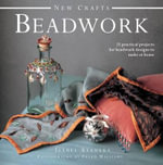 New Crafts: Beadwork : 25 Practical Projects for Beadwork Design to Make at Home - Isabel Stanley