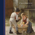 Childhood : an Illustrated Anthology of Verse and Prose - Helen Sudell