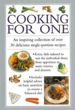 Cooking for One : An Inspiring Collection of Over 30 Delicious Single-portion Recipes - Valerie Ferguson