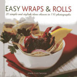 Easy Wraps & Rolls : 20 Simple and Stylish Ideas Shown in 150 Photographs - Jenni Fleetwood
