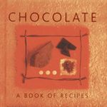 Chocolate : A Book of Recipes