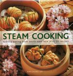 Steam Cooking : Healthy Eating from South-east Asia with 20 Recipes