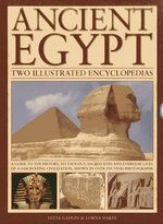 Ancient Egypt: Two Illustrated Encyclopedias : A Guide to the History, Mythology, Sacred Sites and Everyday Lives of a Fascinating Civilization, Shown in Over 850 Vivid Photographs - Lucia Gahlin