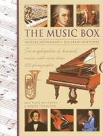 The Music Box: Musical Instruments and the Great Composers : Two Encyclopedias of Classical Music, with More Than 1150 Photographs - Max Wade-Matthews