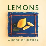 Lemons : A Book of Recipes